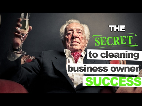 Be A Successful Cleaning Business Owner and Live the Life You Deserve