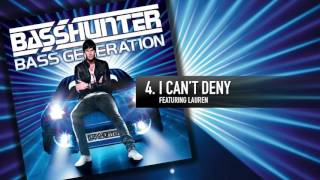 4. Basshunter - I Can't Deny (Feat. Lauren)