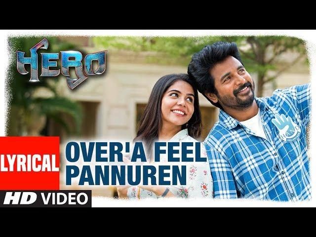 Over'a Feel Pannuren Lyrical | Hero Tamil Movie | Sivakarthikeyan | Yuvan Shankar Raja, MC Sanna