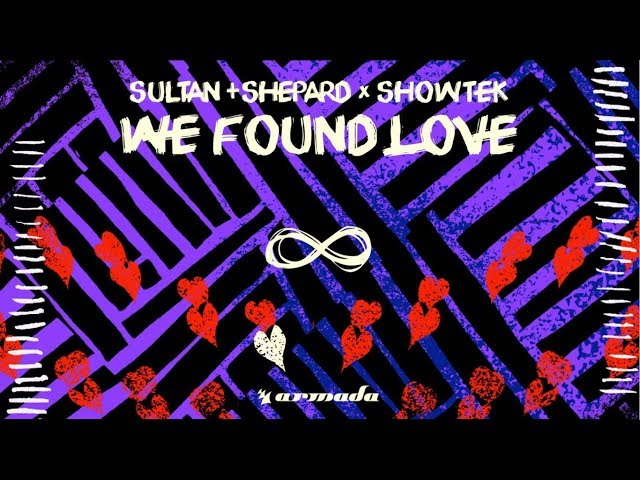 We Found Love (Feat. Sultan & Shepard) - SHOWTEK