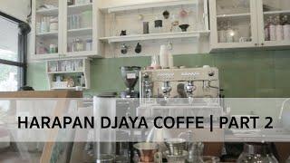 Harapan Djaya Coffee | Rasa Kopi | Part 2