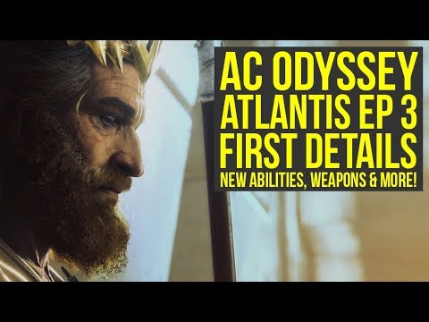 Assassin's Creed Odyssey Fate Of Atlantis Episode 3 INFO - Abilities, Weapons & More (AC Odyssey DLC