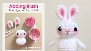 How To Add Blush To Amigurumi & Crochet Dolls || Tutorial By Sweet Softies