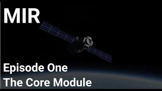 Mir - Episode 1 - The Core Module