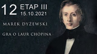 "Marek Dyżewski: ""GRA O LAUR CHOPINA"" -12-"