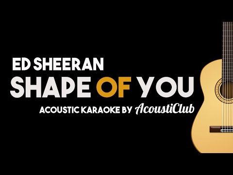 Ed Sheeran - Shape Of You [Acoustic Guitar Karaoke Backing Track]