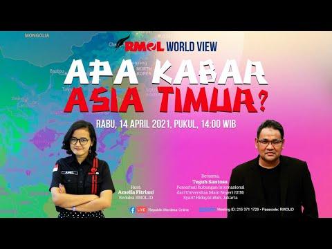 RMOL WORLD VIEW • Apa Kabar Asia Timur?