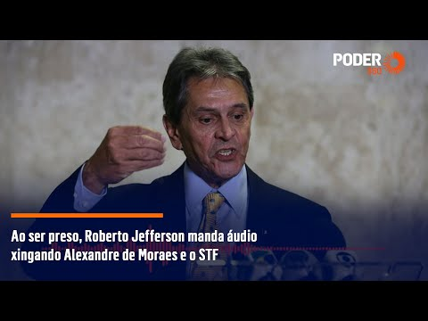 Ao ser preso, Roberto Jefferson manda áudio xingando Alexandre de Moraes e o STF
