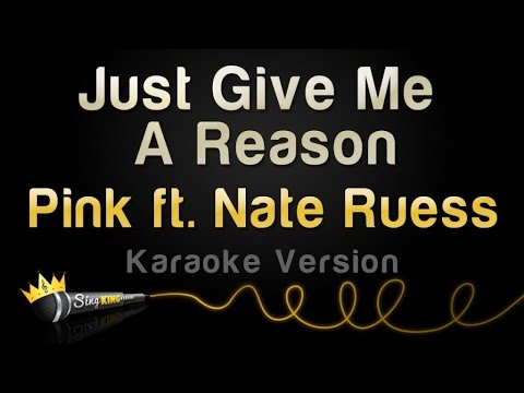 P!nk ft. Nate Ruess – Just Give Me A Reason (Karaoke Version)