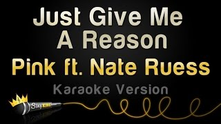 P!nk Ft. Nate Ruess   Just Give Me A Reason (Karaoke Version)
