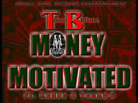 Toine Billion$ - Money Motivated Ft. Kodac & Young C - Billion Dolla Baby (2011)