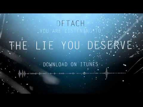 DETACH - THE LIE YOU DESERVE  [OFFICIAL AUDIO]