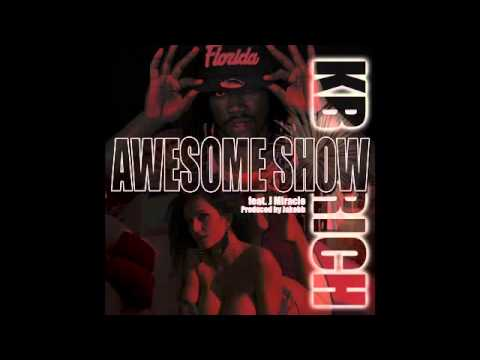 Awesome Show - K.B. Rich featuring J. Miracle Produced by Jakobb