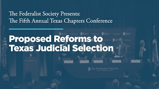 Click to play: Panel One: Proposed Reforms to Texas Judicial Selection