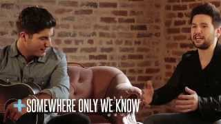 "Dan + Shay - ""Story + Song"" (Somewhere Only We Know)"