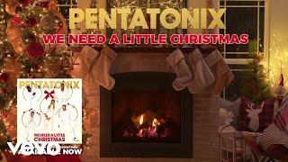 Yule Log Audio] We Need A Little Christmas – Pentatonix