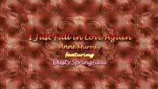 I Just Fall in Love Again by Anne Murray featuring Dusty Springfield