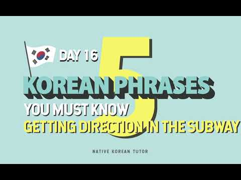 Day 16 - Getting directions in the subway in Korea