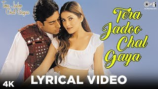Tera Jadoo Chal Gaya Lyrical - Abhishek Bachchan, Kirti Reddy | Sonu Nigam | Chitra