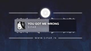 Sifar - You Got Me Wrong (Official Audio) | Alternative Rock