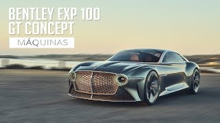 Bentley EXP 100 GT Concept - Máquinas