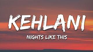 Kehlani   Nights Like This (Lyrics) Ft. Ty Dolla $ign