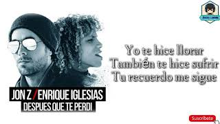 Jon-Z con Enrique Iglesias - Despues Que Te Perdi (Remix )[LETRA]