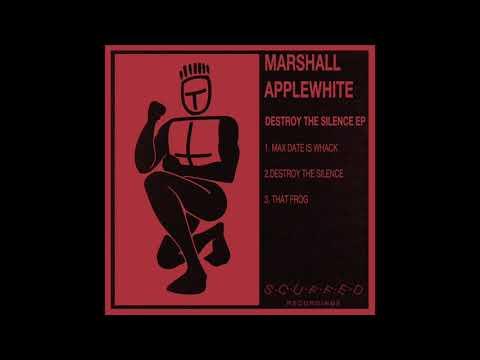 Marshall Applewhite - Destroy The Silence