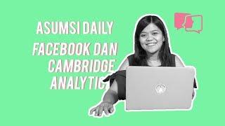 Facebook dan Cambridge Analytica - Asumsi Daily