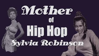 Sylvia Robinson - The Queen of Hip Hop - The Mother of Rap - musical pioneer who birthed a genre