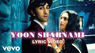 Yoon Shabnami Lyric Video - Saawariya Ranbir,Sonam