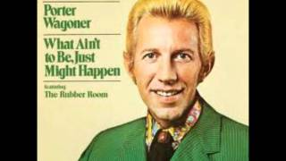 Porter Wagoner-What Ain't To Be Just Might Happen