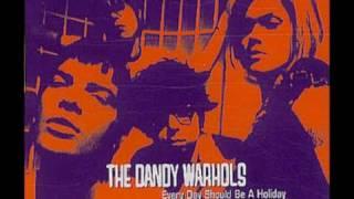 Everyday Should Be a Holiday - Dandy Warhols (Lyrics)