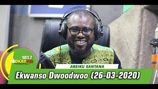 #GHANAMONTH EKWANSO DWOODWOO WITH ABEIKU SANTANA ON OKAY 101.7 FM (26/03/2020)