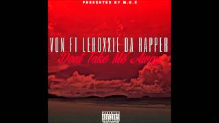 V12 ft Leroxxie Da Rapper - Dont Take Me Away