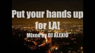 Put your hands up for LA! (mixed by DJ ALEX!O, based on DJ BL3ND)