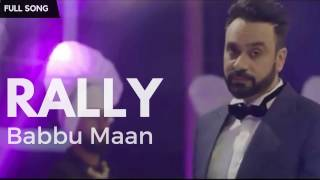 Rally  Babbu Maan  Aah Chak 2017  Fan Singer  Latest Punjabi Songs 2016