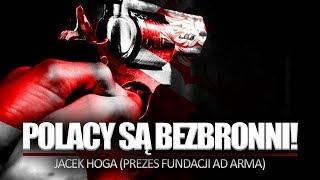 POLACY SĄ BEZBRONNI! Zostaliśmy kompletnie rozbrojeni – Jacek Hoga