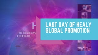Last Day Of Healy Global Promotion