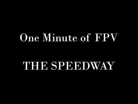 one-minute-of-fpv-the-speedway-with-nano-goblin