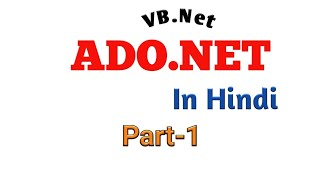 What is ADO.Net,In Hindi