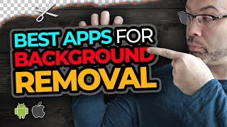 Best Apps To Remove Background Image