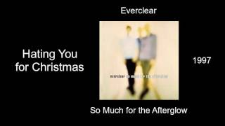 Everclear - Hating You for Christmas - So Much for the Afterglow [1997]