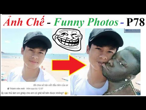 💥Ảnh Chế  – Funny Photos (P 78) 💥Reaction Top Comment, Photoshop Trolls