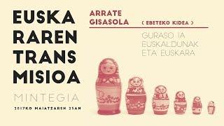 """Arrate Gisasola: """"Guraso ia euskaldunak eta euskara"""""""
