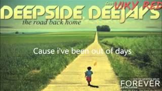 The Road Back Home (Lyrics) Deepside Deejays Ft Viky Red