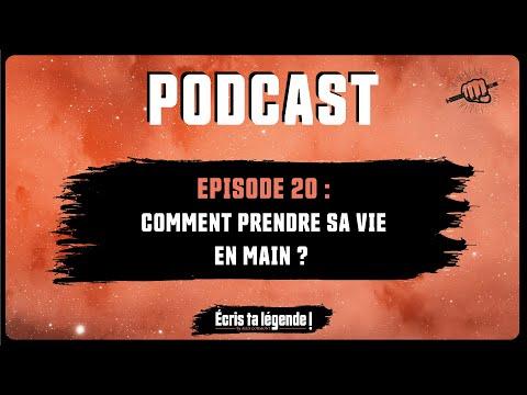 Podcast - Comment prendre sa vie en main ?