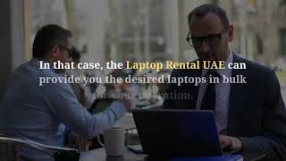 What are the Advantages of Laptop Rental UAE?