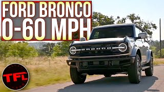 Just How Quick Is The Brand New Ford Bronco? Let's Find Out!