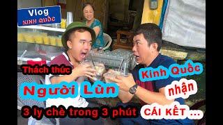 """Thách Thức """"Người Lùn"""" Ăn 3 Ly Chè Trong 3 Phút - Kinh Quốc Nhận Cái Kết ..."""